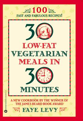 Image for 30 Low-Fat Vegetarian Meals in 30 Minutes