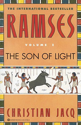 Ramses Vol. I: The Son of Light, Jacq, Christian; Feeney, Mary, trans.