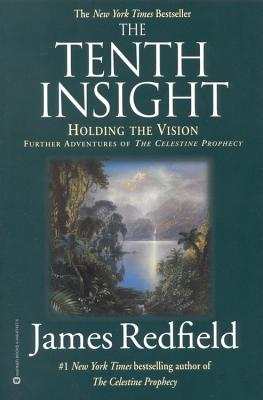 The Tenth Insight: Holding the Vision (Celestine Prophecy), JAMES REDFIELD