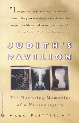 Judith's Pavilion: The Haunting Memories of a Neurosurgeon, Flitter, Marc