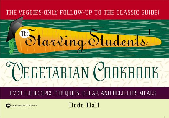 The Starving Students' Vegetarian Cookbook, Hall, Dede