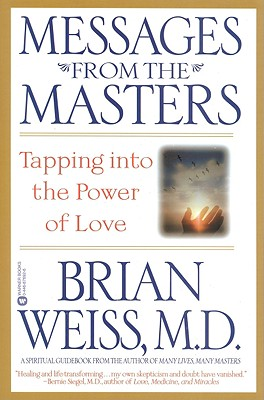 Image for Messages from the Masters: Tapping into the Power of Love