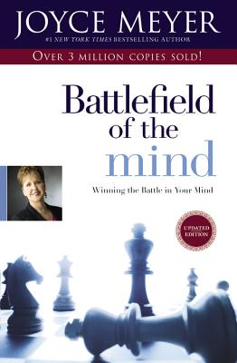 Battlefield of the Mind: Winning the Battle in Your Mind, Meyer, Joyce