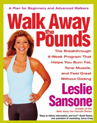Image for Walk Away the Pounds: The Breakthrough 6-Week Program That Helps You Burn Fat, Tone Muscle, and Feel Great Without Dieting