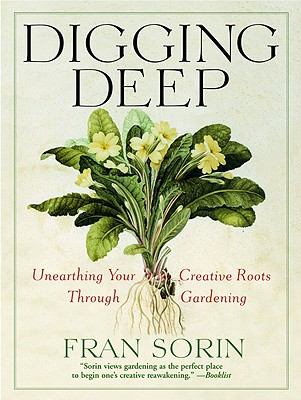 Image for Digging Deep: Unearthing Your Creative Roots Through Gardening
