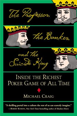 Image for Professor, the Banker, and the Suicide King: Inside the Richest Poker Game of Al