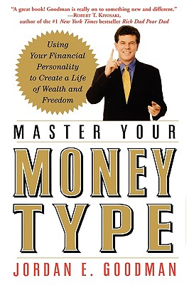 Image for Master Your Money Type : Using Your Financial Personality to Create a Life of Wealth and Freedom