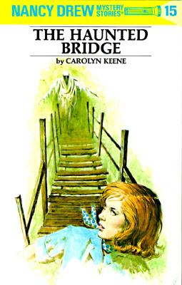 Image for The Haunted Bridge (Nancy Drew, Book 15)