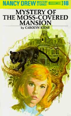 The Mystery at the Moss-Covered Mansion (Nancy Drew Mystery Stories, No. 18), Keene, Carolyn