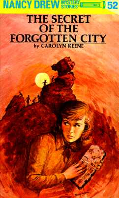 The Secret of the Forgotten City (Nancy Drew Mystery Stories, No 52), CAROLYN G. KEENE