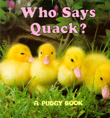 Image for Who Says Quack? (Pudgy Board Books)