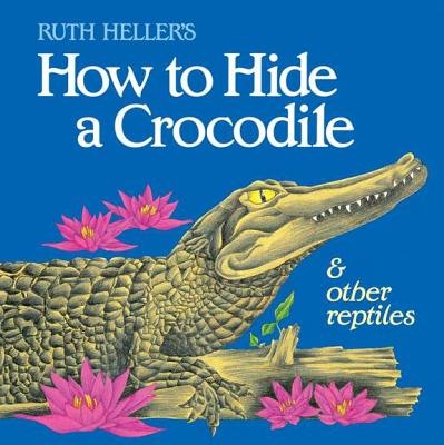 Image for How to Hide a Crocodile & Other Reptiles (All Aboard Books (Paperback))
