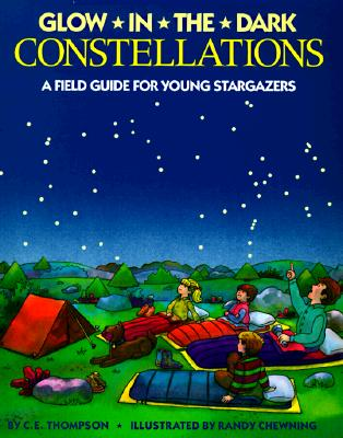 Image for GLOW IN THE DARK CONSTELLATIONS A FIELD GUIDE FOR YOUNG STARGAZERS