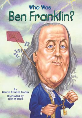"Who Was Ben Franklin?, ""Fradin, Dennis Brindell"""
