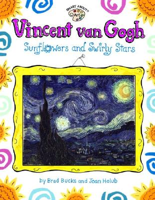 Image for Vincent Van Gogh: Sunflowers and Swirly Stars (Smart About Art)