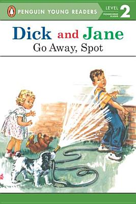 Image for All Aboard Reading (Station Stop 1) Dick and Jane - Go Away, Spot