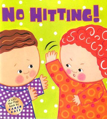 Image for No Hitting!: A Lift-the-Flap Book (Karen Katz Lift-the-Flap Books)