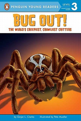 Image for Bug Out!: The World's Creepiest, Crawliest Critters (Penguin Young Readers, Level 3)