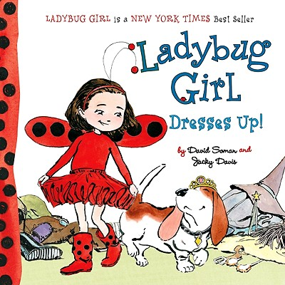"Ladybug Girl Dresses Up!, ""Davis, Jacky"""