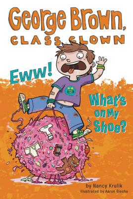 Image for Eww! What's on My Shoe? #11 (George Brown, Class Clown)