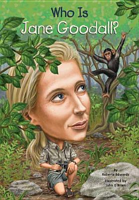 """Who Is Jane Goodall? (Who Was...?), """"Edwards, Roberta"""""""