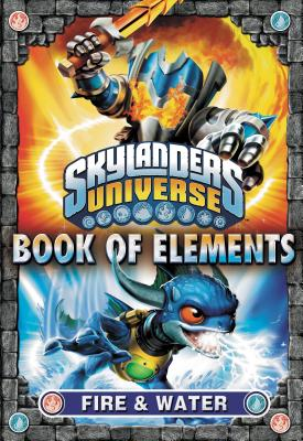 Image for Book of Elements: Fire & Water (Skylanders Universe)