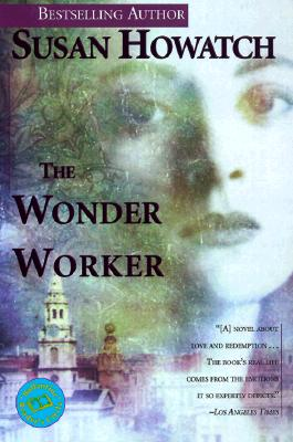 The Wonder Worker (Ballantine Reader's Circle), Howatch, Susan