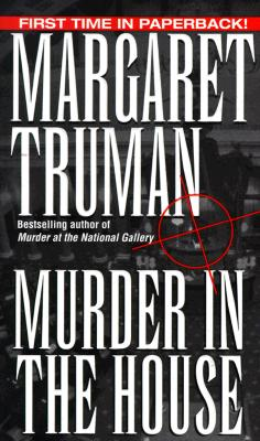 Murder in the House (Capital Crime Series , No 13), MARGARET TRUMAN