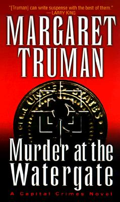 Murder at the Watergate (Capital Crime Mysteries), MARGARET TRUMAN