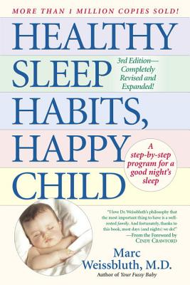 Healthy Sleep Habits, Happy Child, Weissbluth M.D., Marc