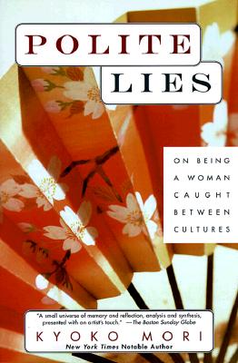 Image for Polite Lies: On Being a Woman Caught Between Cultures