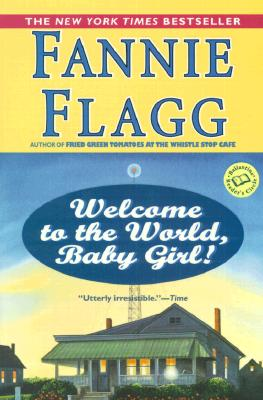 """Welcome to the World, Baby Girl!: A Novel (Ballantine Reader's Circle)"""