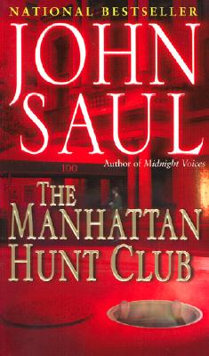 The Manhattan Hunt Club, JOHN SAUL