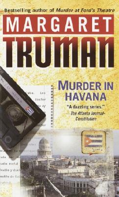 Murder in Havana (Truman, Margaret, Capital Crimes Series.), Margaret Truman