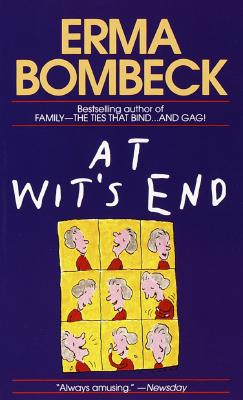 AT WIT'S END -- BARGAIN BOOK, BOMBECK, ERMA