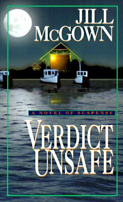 VERDICT UNSAFE, JILL MCGOWN