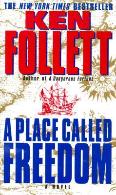 A Place Called Freedom, Ken Follett