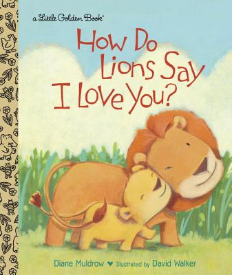Image for How Do Lions Say I Love You? (Little Golden Book)