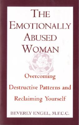 Image for The Emotionally Abused Woman  Overcoming Destructive Patterns and Reclaiming Yourself