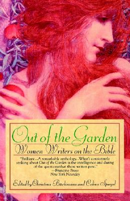 Out of the Garden: Women Writers on the Bible, Buchmann, Christina [Ed.]