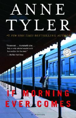 If Morning Ever Comes, ANNE TYLER