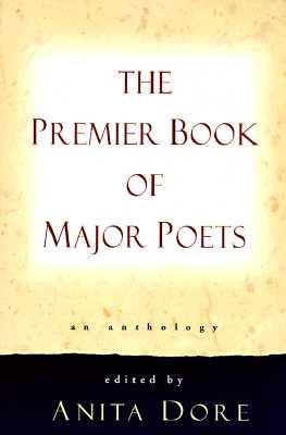 "Premier Book of Major Poets: An Anthology, ""Dore, Anita"""
