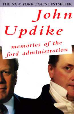 Memories of the Ford Administration, Updike, John