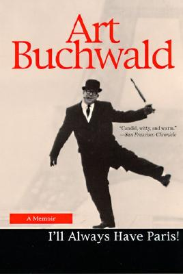 I'LL ALWAYS HAVE PARIS, ART BUCHWALD