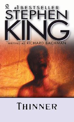 Thinner (Signet), Stephen  King, Richard  Bachman