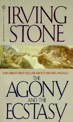 The Agony and the Ecstasy: A Biographical Novel of Michelangelo, IRVING STONE