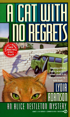 Image for A Cat With No Regrets; an Alice Nestleton Mystery, Shooting a Film in France, an Actress Turned Sleuth is on Location Costarring with Death
