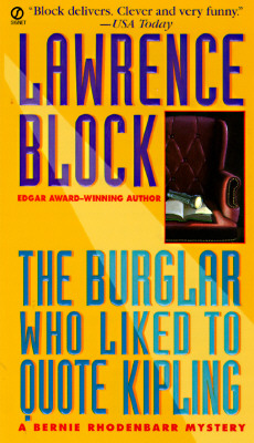 The Burglar Who Liked to Quote Kipling (Bernie Rhodenbarr Mystery), Lawrence  Block