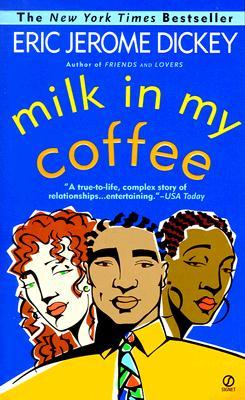 Milk in My Coffee, Eric Jerome Dickey