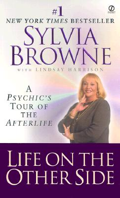 LIFE ON THE OTHER SIDE, BROWNE, SYLVIA